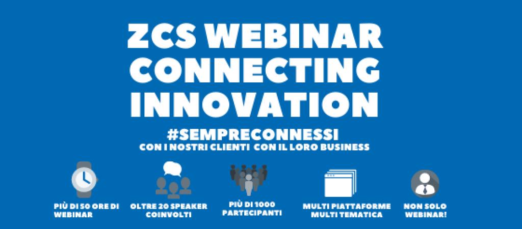 Grande Successo per gli ZCS Webinar, Connecting Innovation