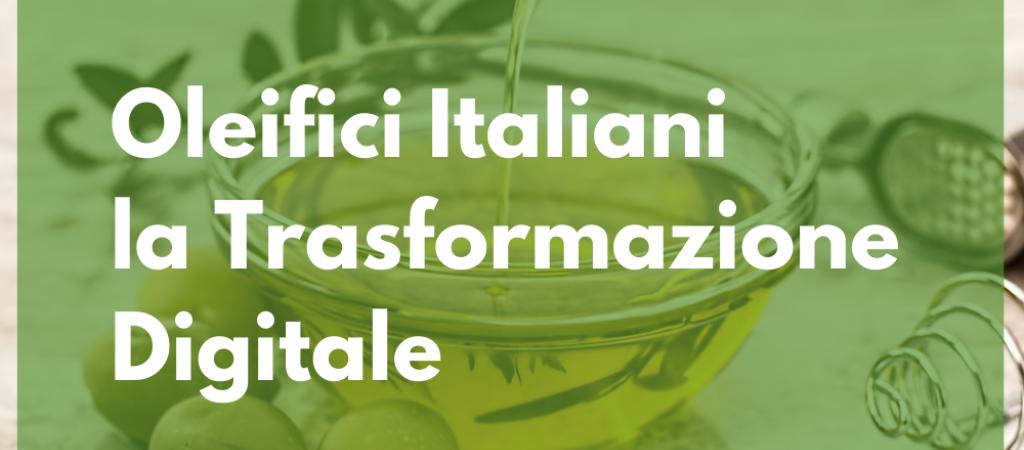 Oleifici Italiani, la Trasformazione Digitale inizia giovedì 9 Luglio