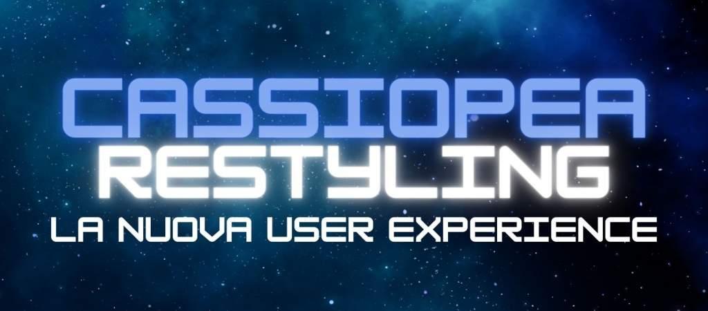 Cassiopea Restyling, il 3 giugno evento di presentazione della Nuova User Experience